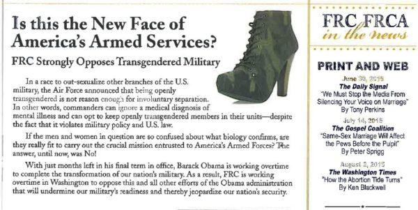 "In their 2015 ""Washington Watch"" newsletter, FRC had used a different strategy in voicing opposition to trans service members by stating trans people are ""confused"" about biology and not fit to serve due to ""mental illness."""